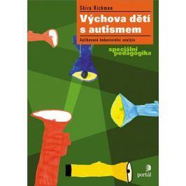 Richman Shira: Výchova dětí s autismem - Aplikovaná behaviorální analýza, speciální pedagogika