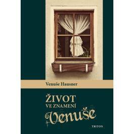 Hausner Venuše: Život ve znamení Venuše