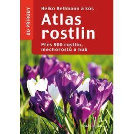 Bellmann a kolektiv Heiko: Atlas rostlin - Přes 900 rostlin, mechorostů a hub