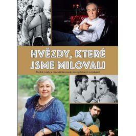 Hvězdy, které jsme milovali - Životní zvraty a dramatické osudy slavných herců a zpěváků