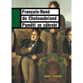 Chateaubriand Francois René de: Paměti ze záhrobí Biografie