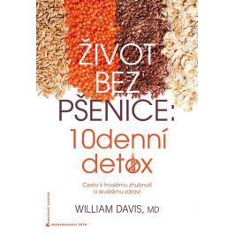 Davis William R.: Život bez pšenice: 10denní detox