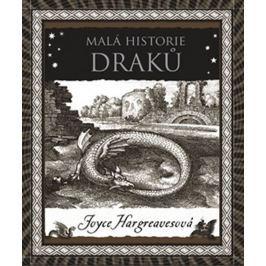 Hargreavesová Joyce: Malá historie draků