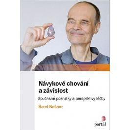 Nešpor Karel: Návykové chování a závislost - Současné poznatky a perspektivy léčby