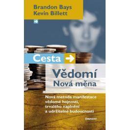 Bays Brandon, Billett Kevin: Cesta/Vědomí – Nová měna