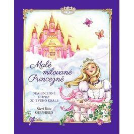 Shepherd Sheri Rose: Malé milované Princezně - Drahocenné dopisy od tvého Krále