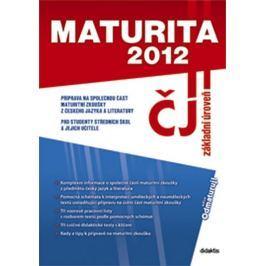 kolektiv autorů: MATURITA 2012 z českého jazyka a literatura