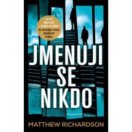 Richardson Matthew: Jmenuji se Nikdo