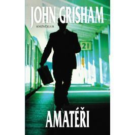 Grisham John: Amatéři