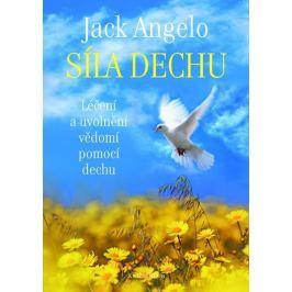 Angelo Jack: Síla dechu - Léčení a uvolnění vědomí pomocí dechu