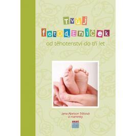 Abelson Tržilová Jana: Tvůj Fotodeníček od těhotenství do 3 let (zelená)