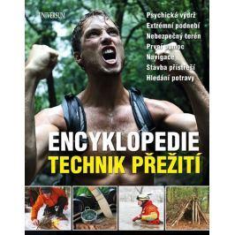 Encyklopedie technik přežití - Psychická výdrž. Extrémní podnebí. Nebezpečný terén. První pomoc. Nav