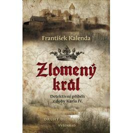 Kalenda František: Zlomený král - Detektivní příběh z doby Karla IV.