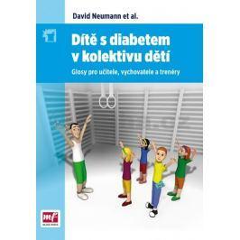 Neumann David: Dítě s diabetem v kolektivu dětí - Glosy pro učitele, vychovatele a trenéry