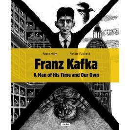 Malý Radek, Fučíková Renáta: Franz Kafka - Člověk své a naší doby (anglicky)