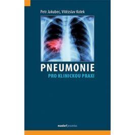 Jakubec Petr, Kolek Vítězslav,: Pneumonie pro klinickou praxi