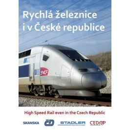 Rychlá železnice i v České republice / High Speed Rail even in the Czech Republic