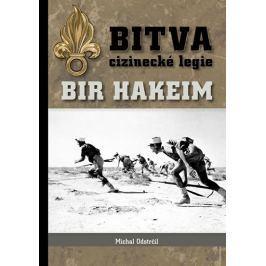Odstrčil Michal: Bitva cizinecké legie: Bir Hakeim