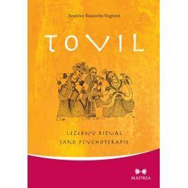 Kunovits-Vogtová Beatrice: Tovil - Léčebný rituál jako psychoterapie