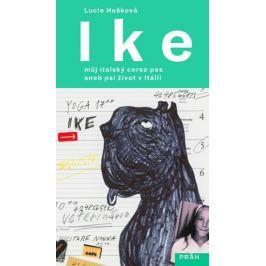 Hušková Lucie: Ike - Můj italský corso pes aneb psí život v Itálii