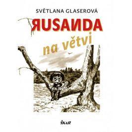 Glaserová Světlana: Rusanda na větvi