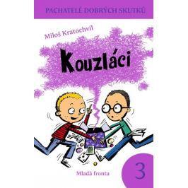 Kratochvíl Miloš: Kouzláci - Pachatelé dobrých skutků 3