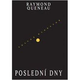 Queneau Raymond: Poslední dny