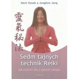Hosak Mark, Lübeck Walter: Sedm tajných technik Reiky - Jak umocnit sílu a zjemnit vnímání