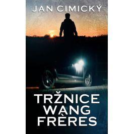 Cimický Jan: Tržnice Wang Freres