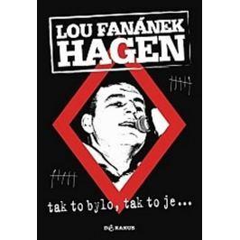 Hagen Lou Fanánek: Tak to bylo, tak to je....