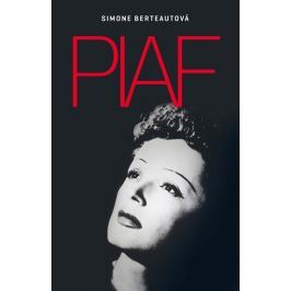 Berteautová Simone: Edith Piaf Biografie