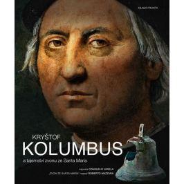 Varela Consuelo: Kryštof Kolumbus a tajemství zvonu ze Santa María
