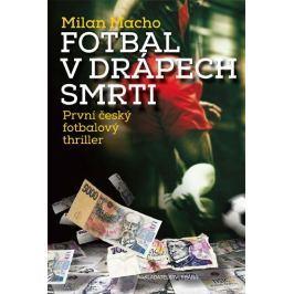 Macho Milan: Fotbal v drápech smrti - První český fotbalový thriller