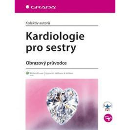 kolektiv autorů: Kardiologie pro sestry - Obrazový průvodce
