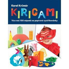 Krčmár Karol: Kirigami - Více než 100 nápadů na papírové vystřihovánky