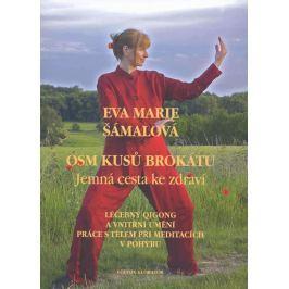 Šámalová Eva Marie: Osm kusů brokátu - Jemná cesta ke zdraví
