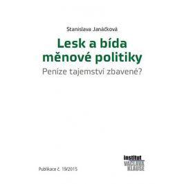 Janáčková Stanislava: Lesk a bída měnové politiky - Peníze tajemství zbavené?