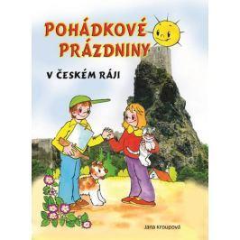 Kroupová Jana: Pohádkové prázdniny v Českém ráji