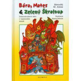 Alexa Metoděj M.: Bára, Mates & zelený škraloup