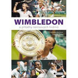 Kirchner Jaroslav, Žofka Zdeněk: Wimbledon a příběhy tenis. hrdinů - 2.vy
