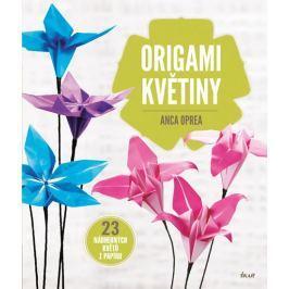Oprea Anca: Origami květiny - 23 nádherných květů z papíru