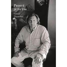Depardieu Gérard: Gérard Depardieu - Prostě je to tak