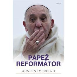 Ivereigh Austin: Papež reformátor