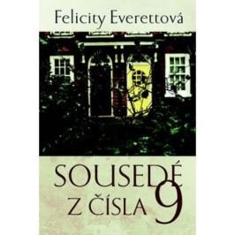 Everettová Felicity: Sousedé z čísla 9