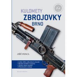 Fencl Jiří: Kulomety Zbrojovky Brno