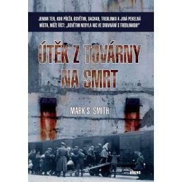 Smith Mark S.: Útěk z továrny na smrt