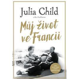 Childová Julia, Prud'homme Alex,: Můj život ve Francii