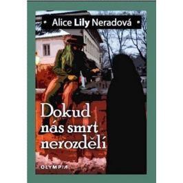 Neradová Alice Lily: Dokud nás smrt nerozdělí