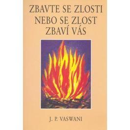 Vaswani J.P.: Zbavte se zlosti nebo se zlost zbaví vás