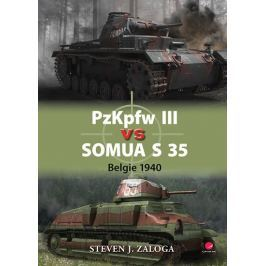 Zaloga J. Steven: PzKpfw III vs Somua S 35 - Belgie 1940